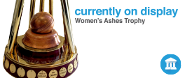Currently On Display: Women's Ashes Trophy